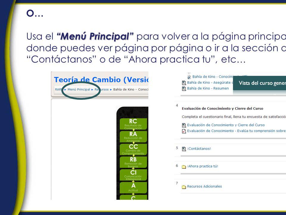 O… Menú Principal Usa el Menú Principal para volver a la página principal, donde puedes ver página por página o ir a la sección de Contáctanos o de Ahora practica tu, etc…