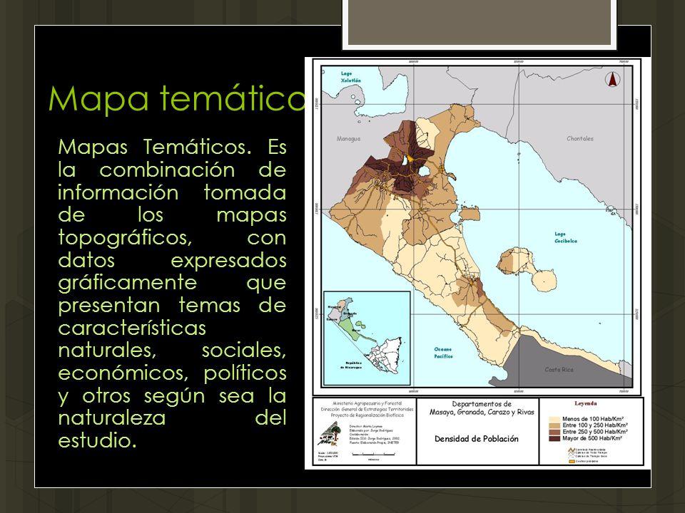 Mapa temático Mapas Temáticos. Es la combinación de información tomada de los mapas topográficos, con datos expresados gráficamente que presentan tema