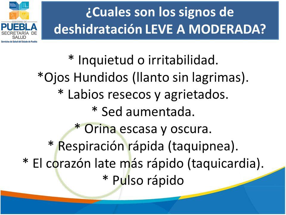 ¿Cuales son los signos de deshidratación LEVE A MODERADA.