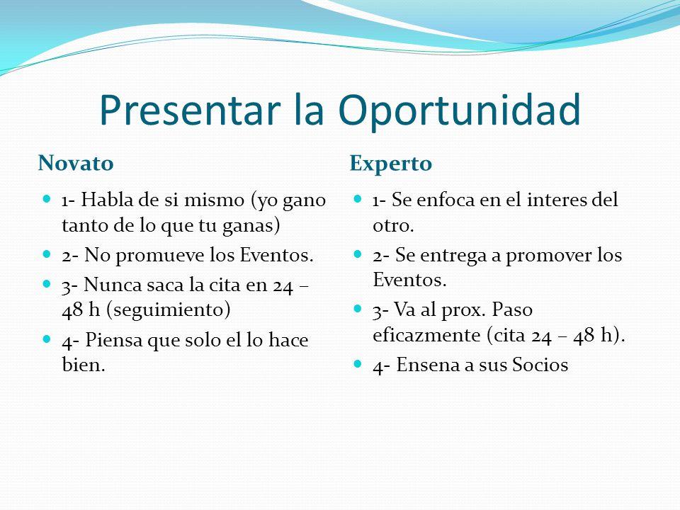 Presentar la Oportunidad Novato Experto 1- Se enfoca en el interes del otro.