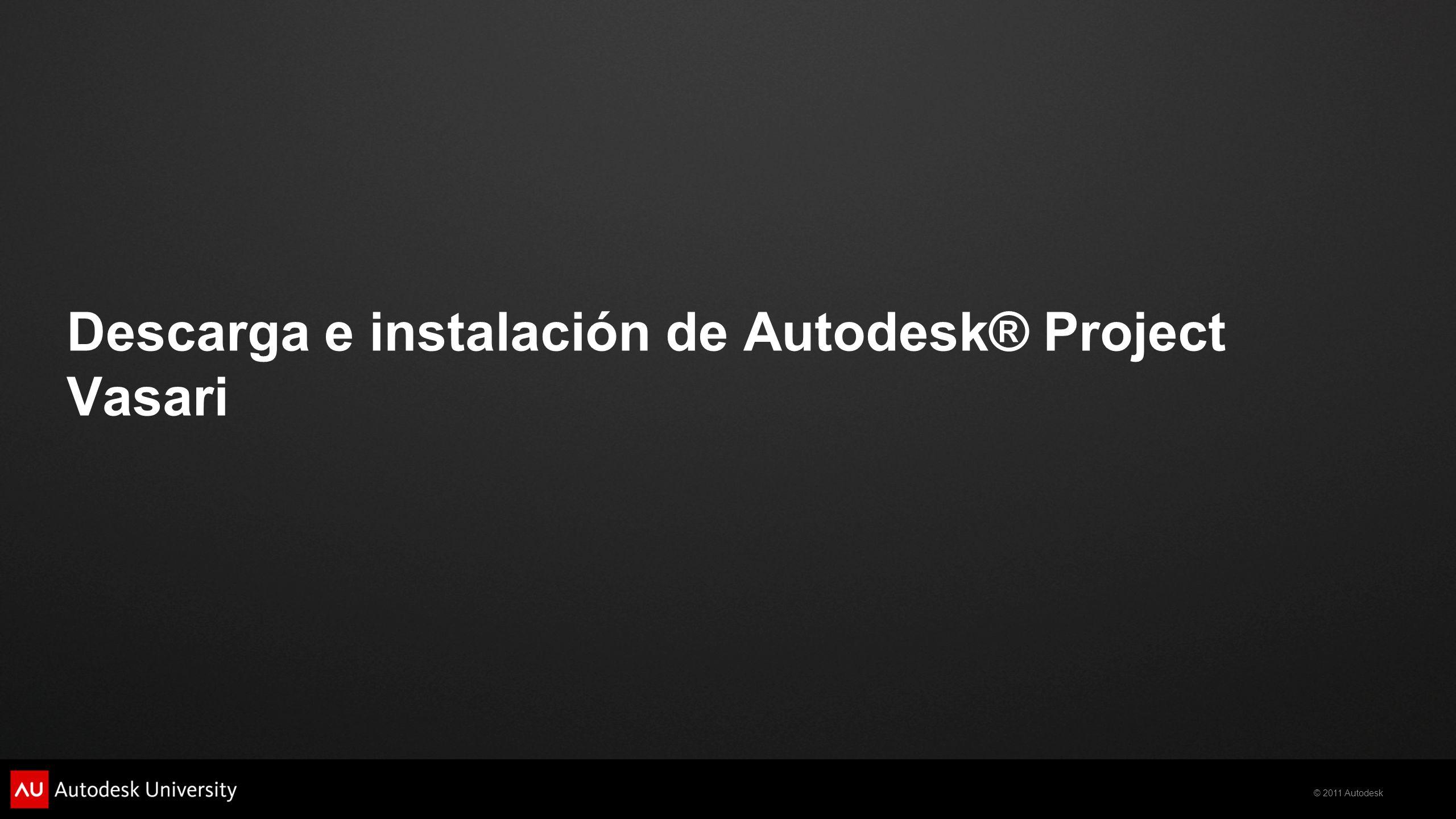 © 2011 Autodesk Descarga e instalación de Autodesk® Project Vasari