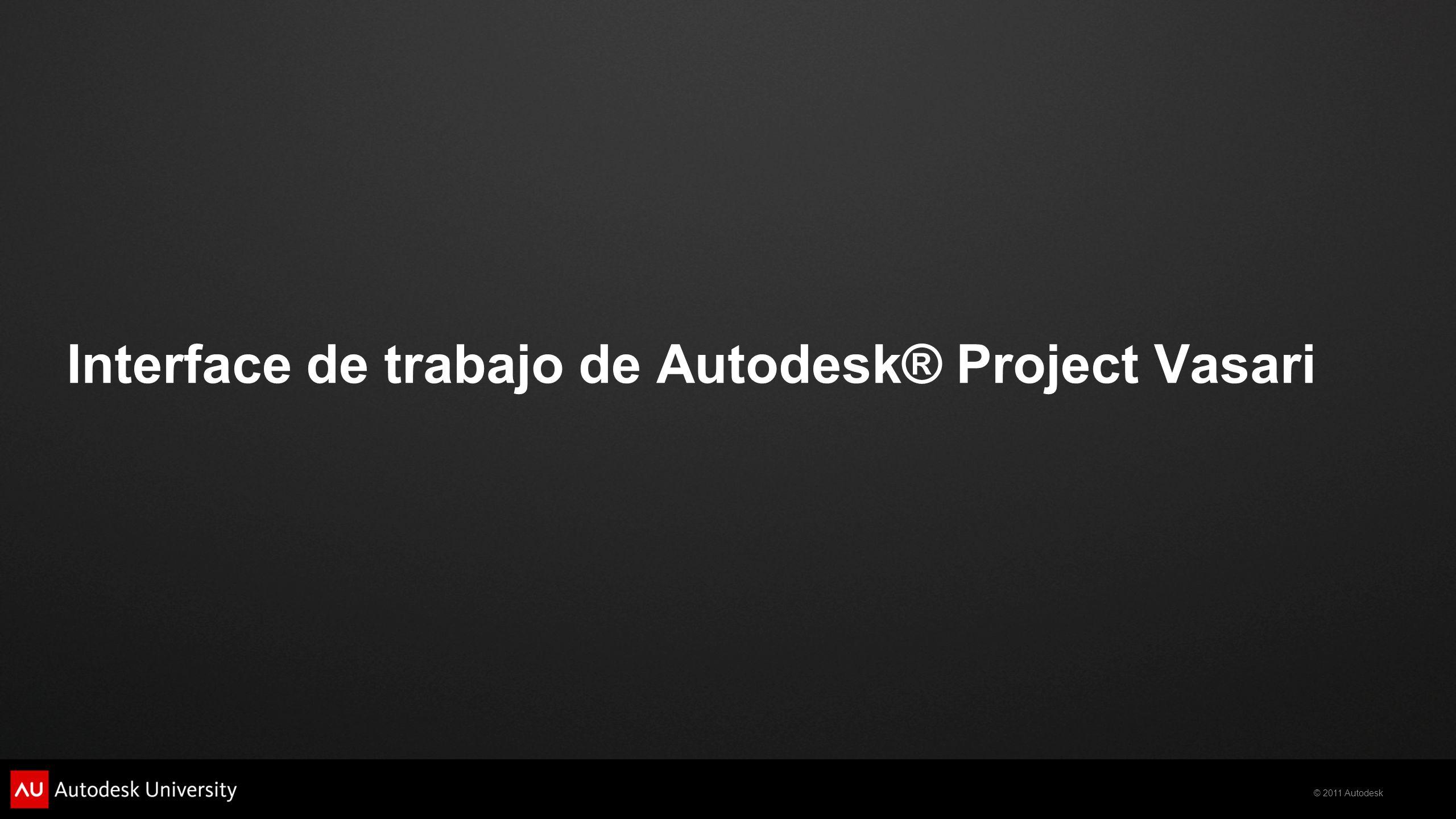 © 2011 Autodesk Modelación y Configuración del Proyecto en Autodesk® Project Vasari