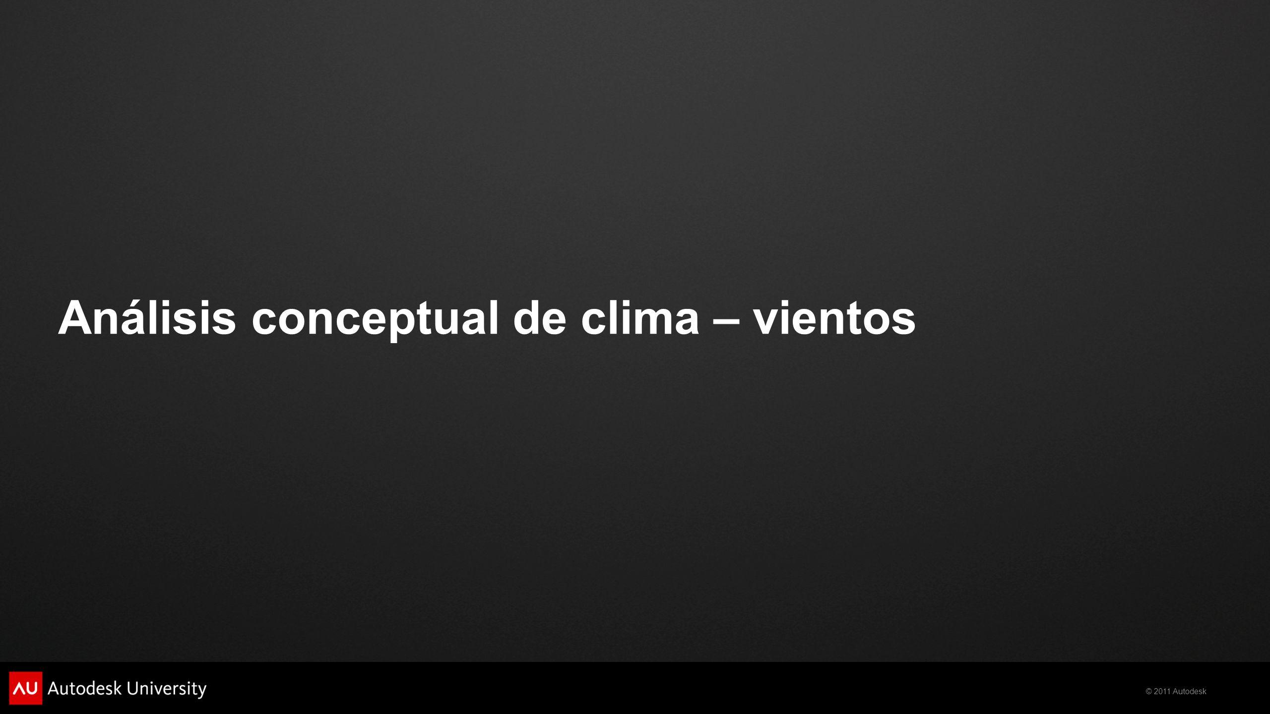 © 2011 Autodesk Análisis conceptual de clima – vientos