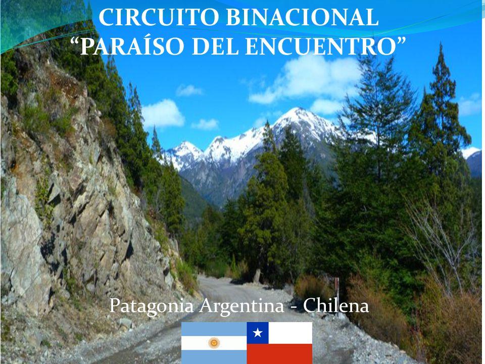 Patagonia Argentina - Chilena CIRCUITO BINACIONAL PARAÍSO DEL ENCUENTRO