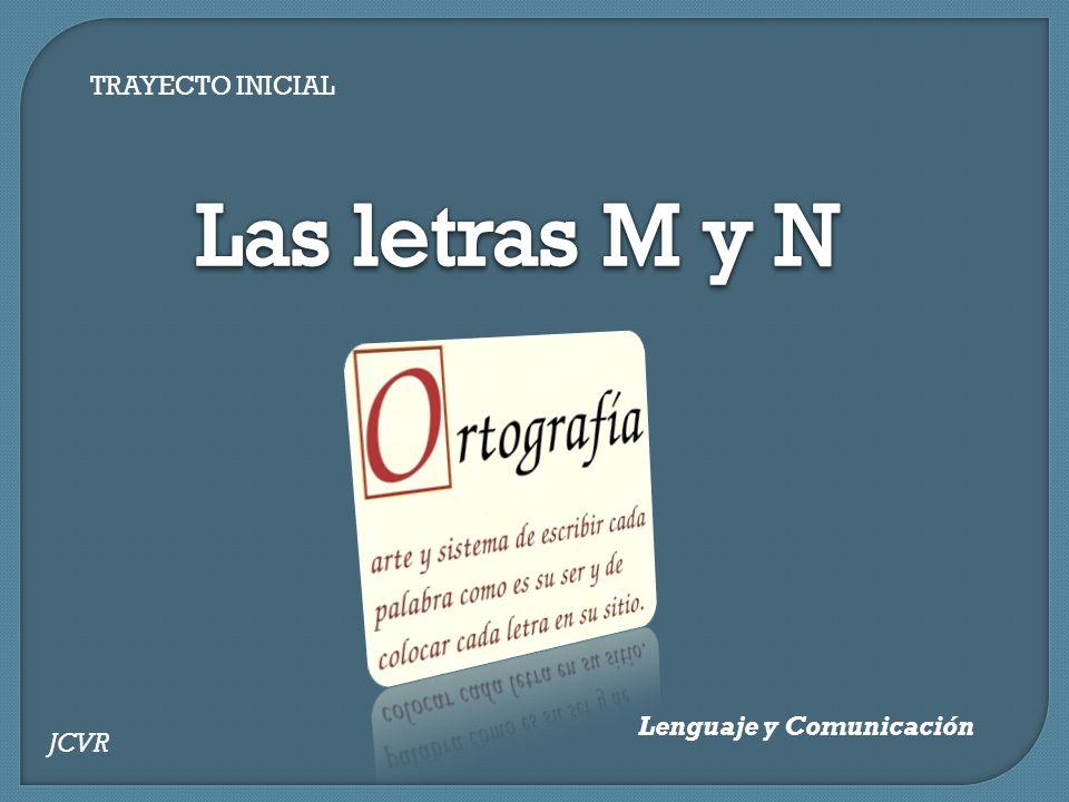 TRAYECTO INICIAL Lenguaje y Comunicación JCVR