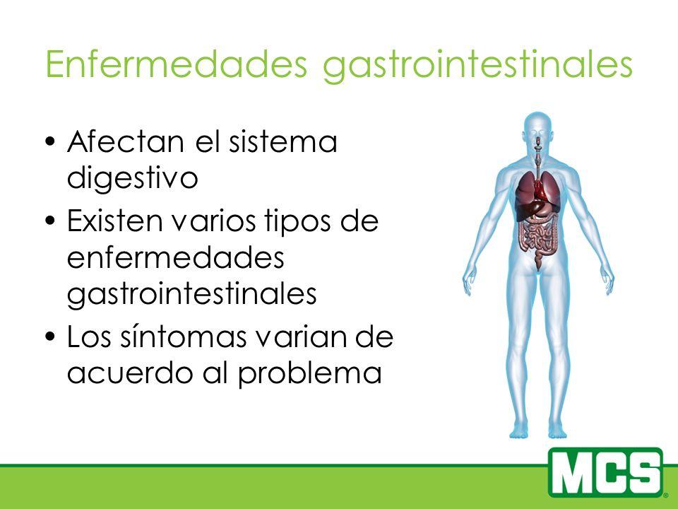 Enfermedades gastrointestinales Afectan el sistema digestivo Existen varios tipos de enfermedades gastrointestinales Los síntomas varian de acuerdo al