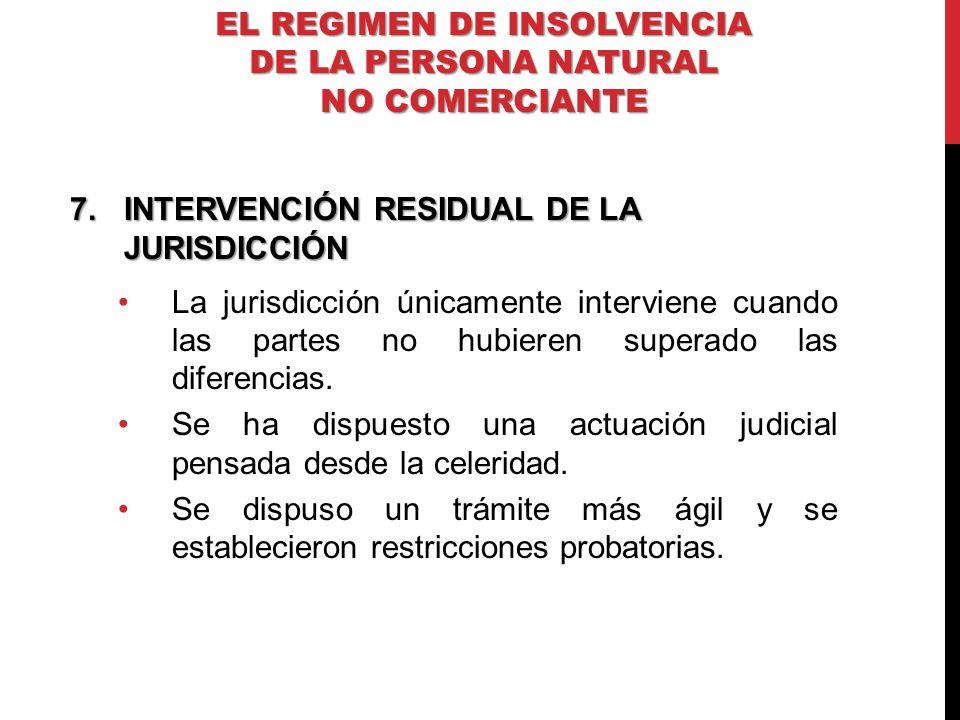 7.INTERVENCIÓN RESIDUAL DE LA JURISDICCIÓN La jurisdicción únicamente interviene cuando las partes no hubieren superado las diferencias. Se ha dispues