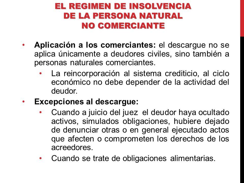 Aplicación a los comerciantes: el descargue no se aplica únicamente a deudores civiles, sino también a personas naturales comerciantes. La reincorpora