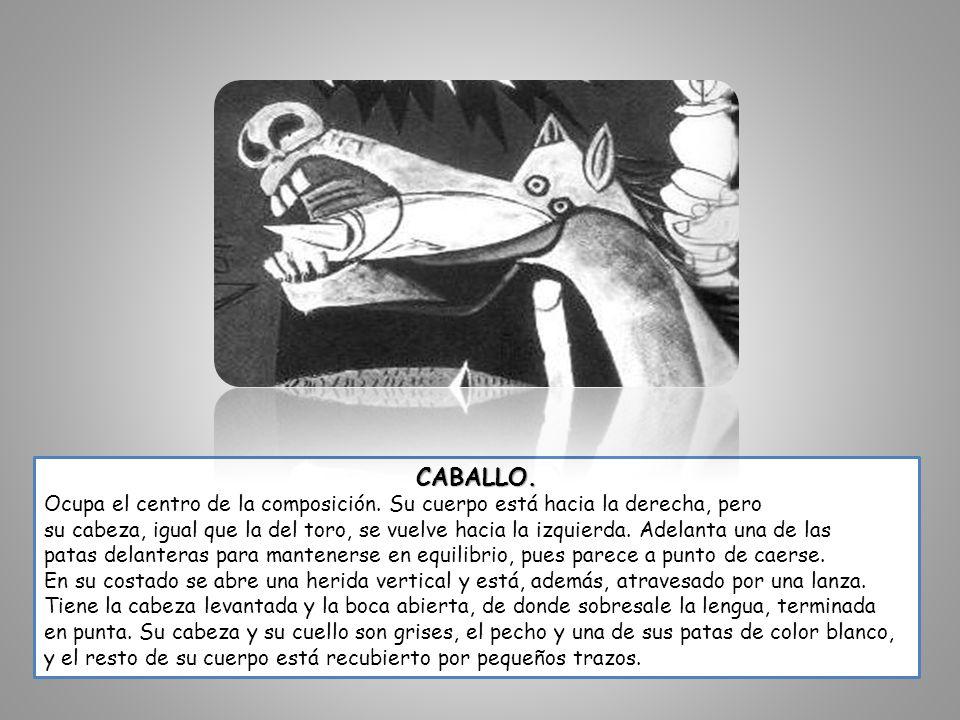 CABALLO. Ocupa el centro de la composición. Su cuerpo está hacia la derecha, pero su cabeza, igual que la del toro, se vuelve hacia la izquierda. Adel