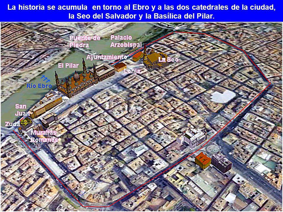 La historia se acumula en torno al Ebro y a las dos catedrales de la ciudad, la Seo del Salvador y la Basílica del Pilar.