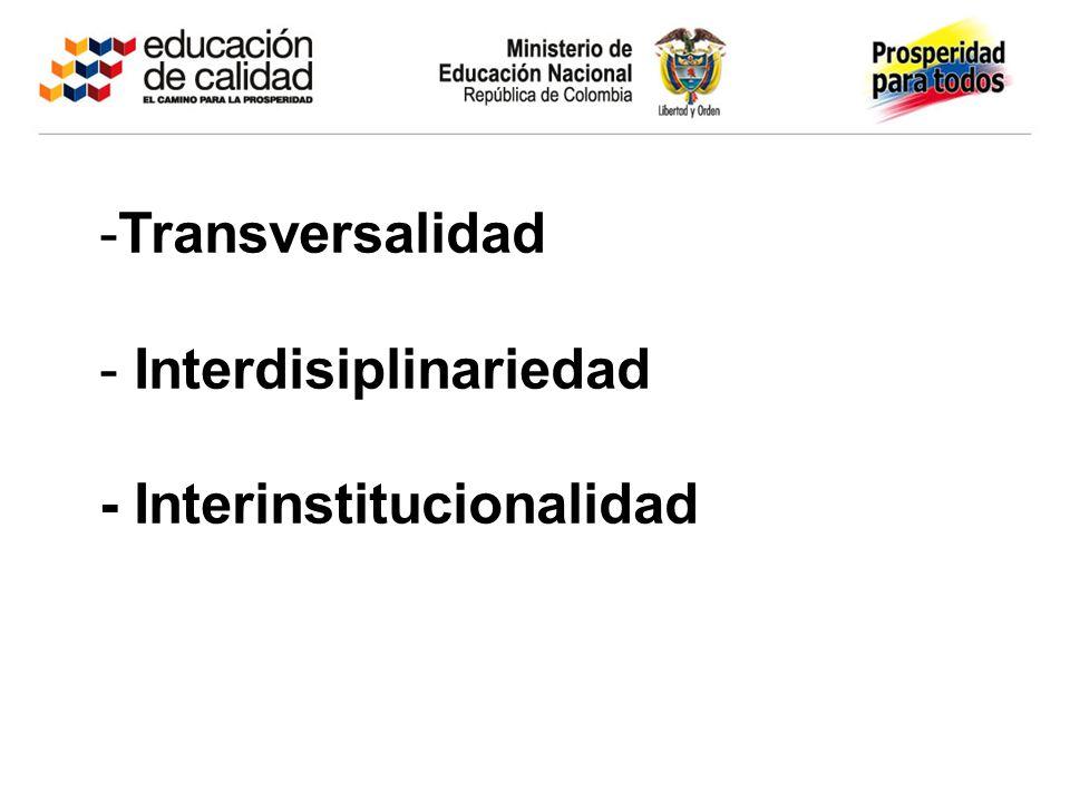 -Transversalidad - Interdisiplinariedad - Interinstitucionalidad