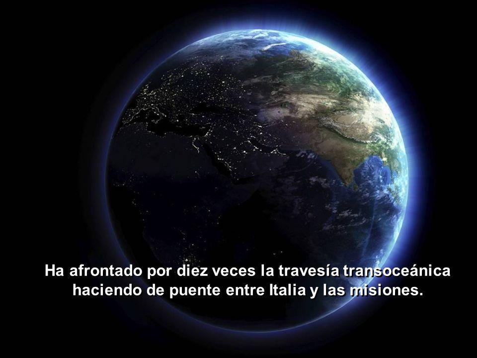 Responsable de las presencias misioneras en aquellas tierras extrañas, ha atrevesado centenares de veces el estrecho de Magallanes, ha recorrido a cab