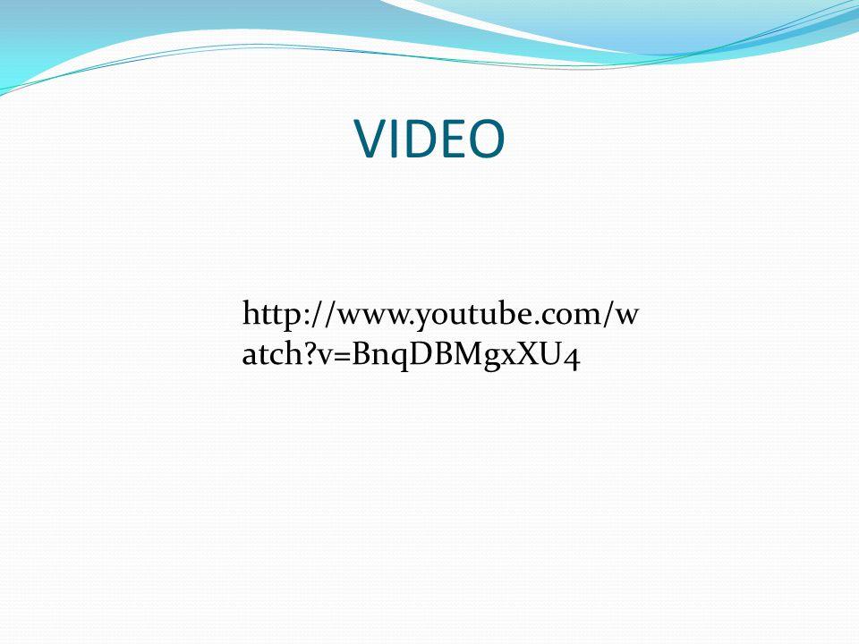 VIDEO http://www.youtube.com/w atch?v=BnqDBMgxXU4