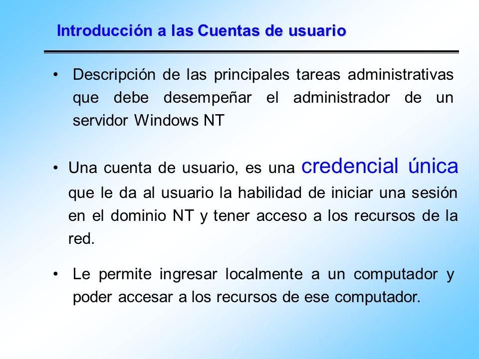 Introducción a las Cuentas de usuario Descripción de las principales tareas administrativas que debe desempeñar el administrador de un servidor Window