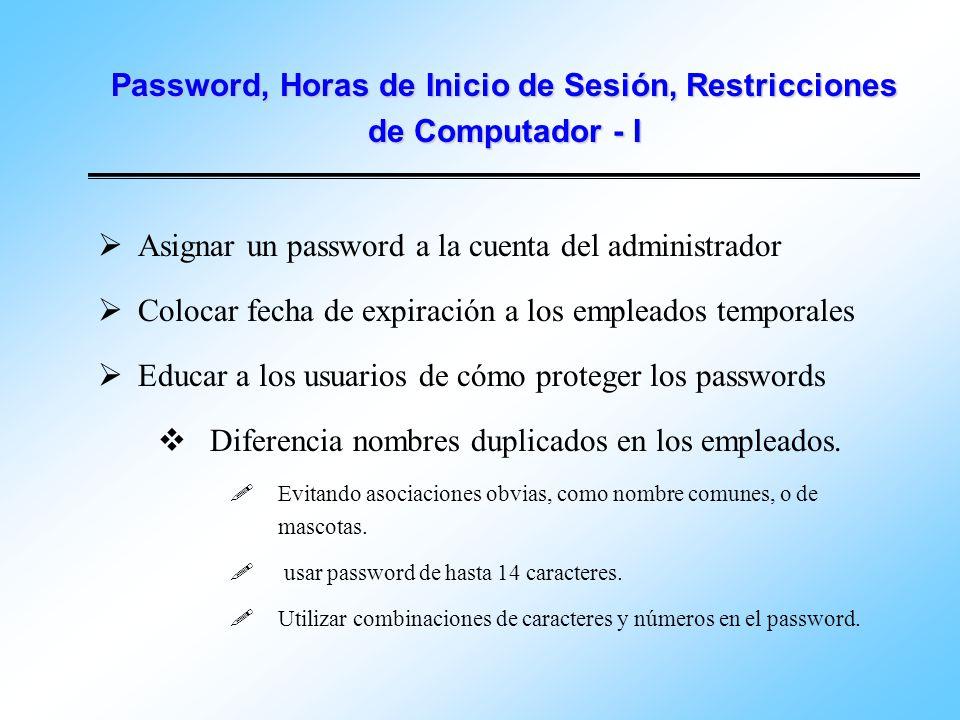 Password, Horas de Inicio de Sesión, Restricciones de Computador - I Asignar un password a la cuenta del administrador Colocar fecha de expiración a l