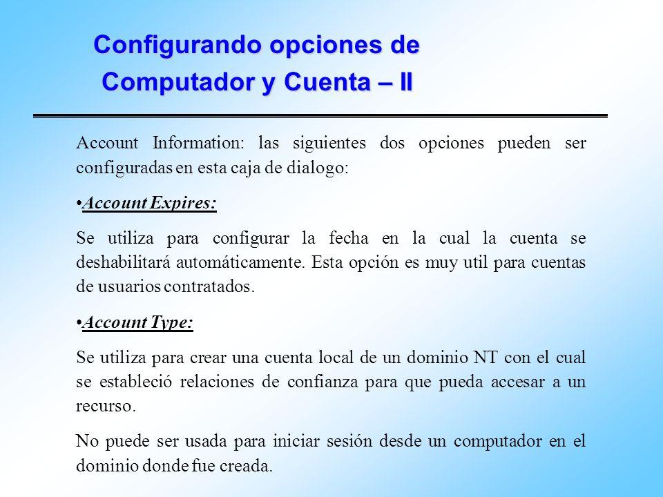 Configurando opciones de Computador y Cuenta – II Account Information: las siguientes dos opciones pueden ser configuradas en esta caja de dialogo: Ac