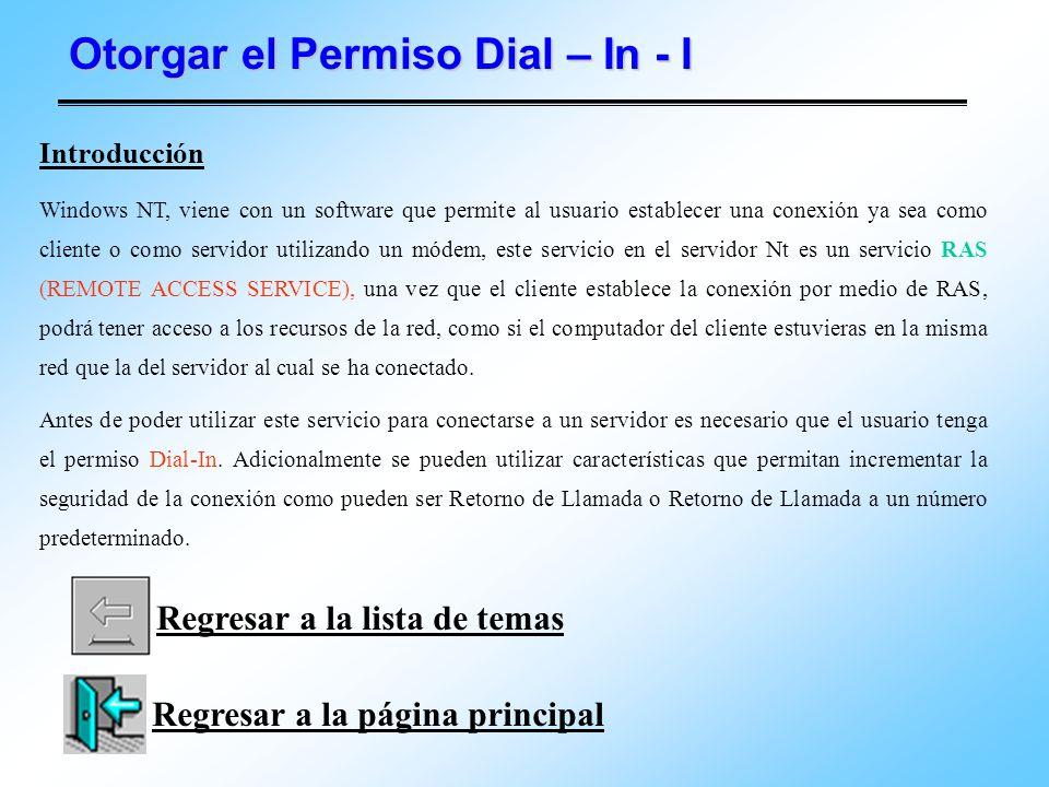 Otorgar el Permiso Dial – In - I Introducción Windows NT, viene con un software que permite al usuario establecer una conexión ya sea como cliente o c