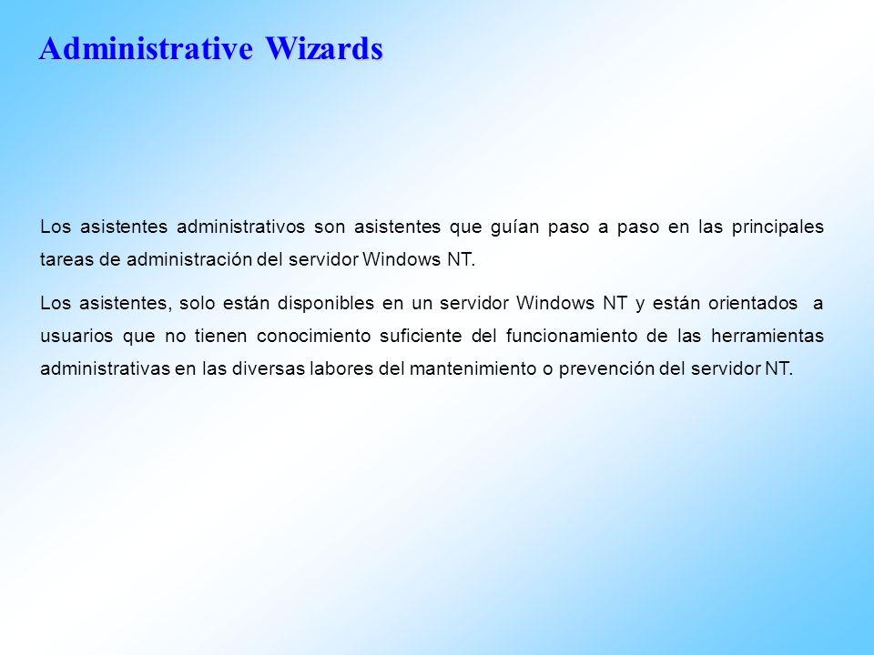 Administrative Wizards Los asistentes administrativos son asistentes que guían paso a paso en las principales tareas de administración del servidor Wi