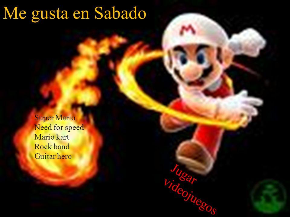 Super Mario Need for speed Mario kart Rock band Guitar hero Me gusta en Sabado Jugar videojuegos