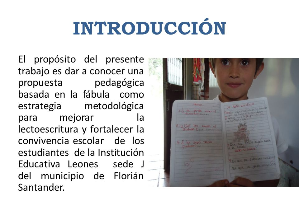 INTRODUCCIÓN El propósito del presente trabajo es dar a conocer una propuesta pedagógica basada en la fábula como estrategia metodológica para mejorar