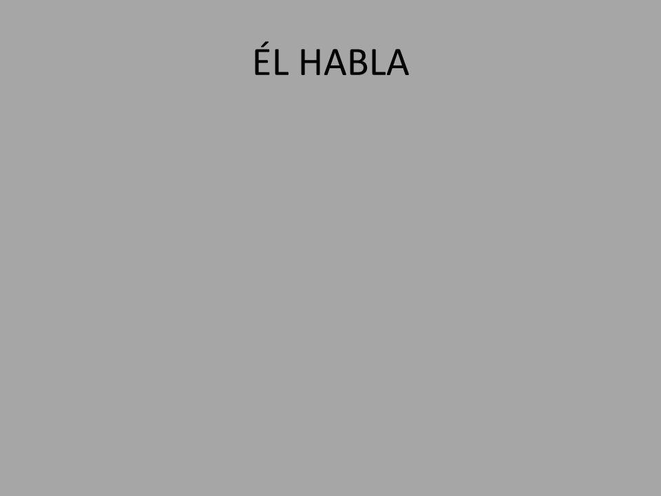 ÉL HABLA