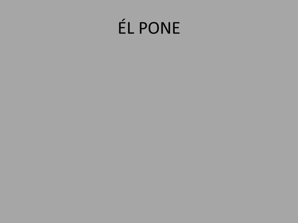 ÉL PONE