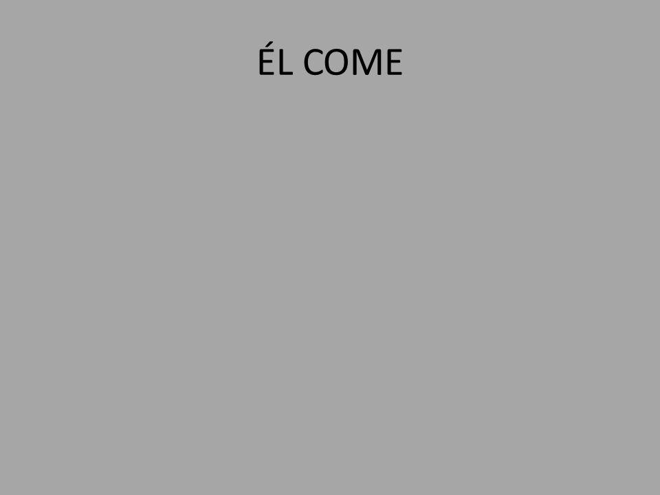 ÉL COME