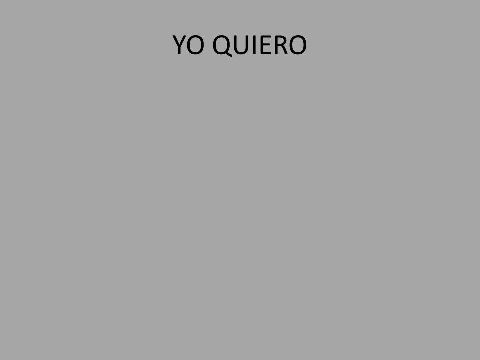 YO QUIERO