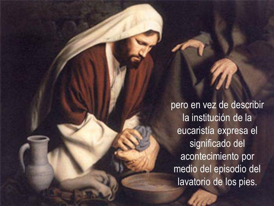 Juan quiere evidenciar en la narración de la última cena la total entrega de Jesús por amor, que anticipa para