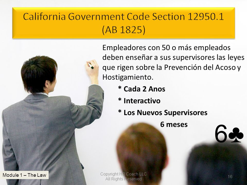 Empleadores con 50 o más empleados deben enseñar a sus supervisores las leyes que rigen sobre la Prevención del Acoso y Hostigamiento. * Cada 2 Anos *