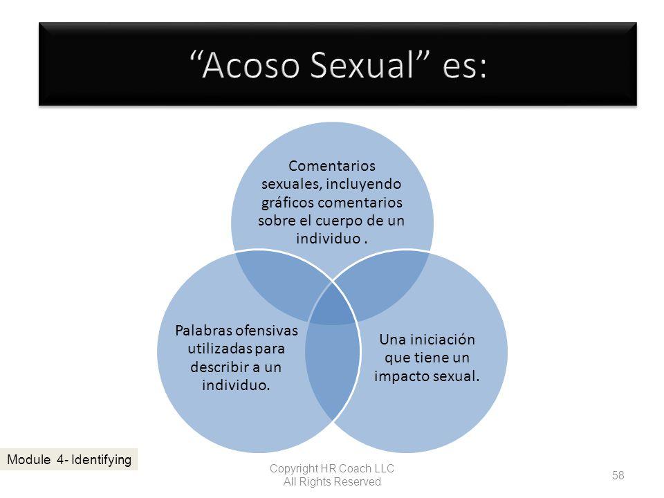 Comentarios sexuales, incluyendo gráficos comentarios sobre el cuerpo de un individuo. Una iniciación que tiene un impacto sexual. Palabras ofensivas