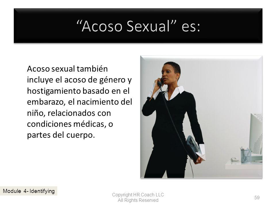 Acoso sexual también incluye el acoso de género y hostigamiento basado en el embarazo, el nacimiento del niño, relacionados con condiciones médicas, o