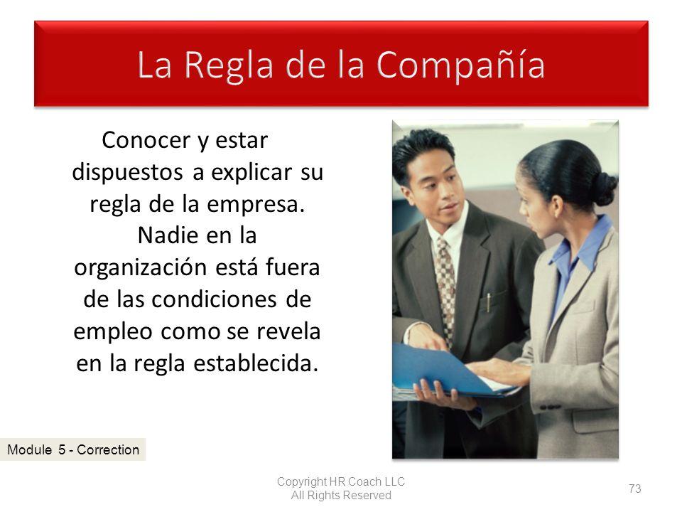 Conocer y estar dispuestos a explicar su regla de la empresa. Nadie en la organización está fuera de las condiciones de empleo como se revela en la re
