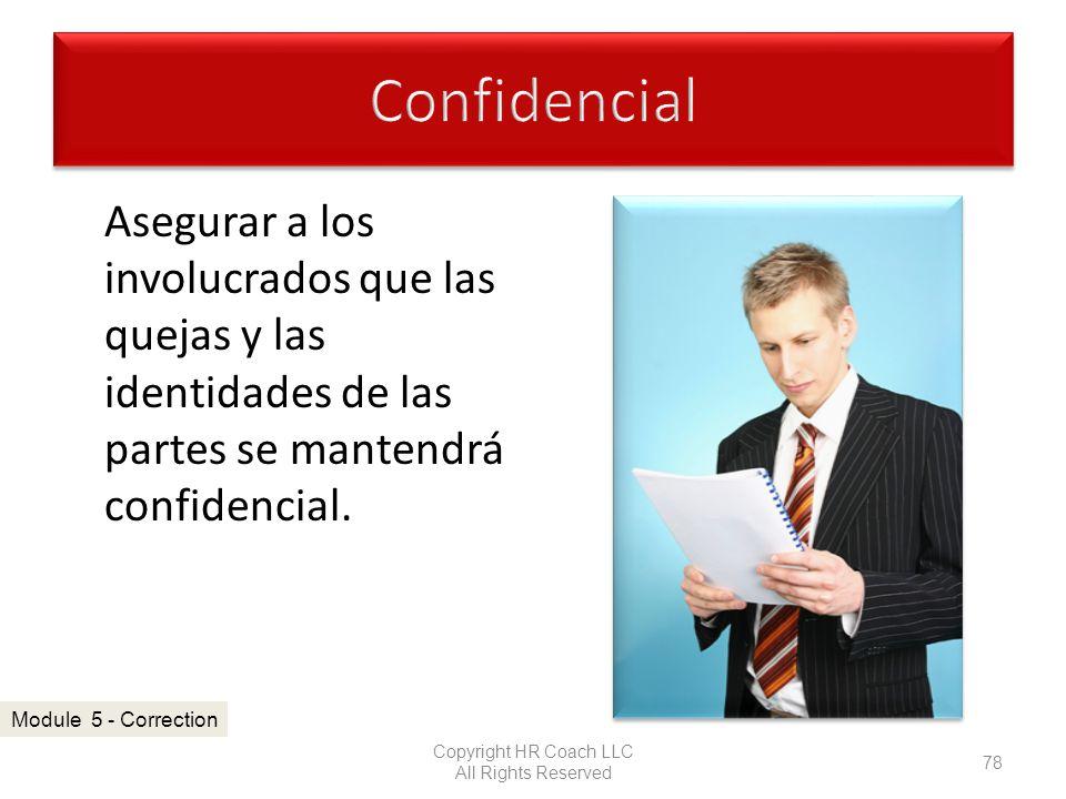 Asegurar a los involucrados que las quejas y las identidades de las partes se mantendrá confidencial. Copyright HR Coach LLC All Rights Reserved 78 Mo