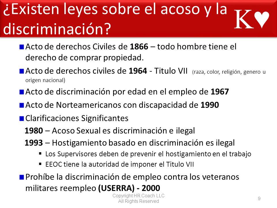 ¿Existen leyes sobre el acoso y la discriminación? Acto de derechos Civiles de 1866 – todo hombre tiene el derecho de comprar propiedad. Acto de derec