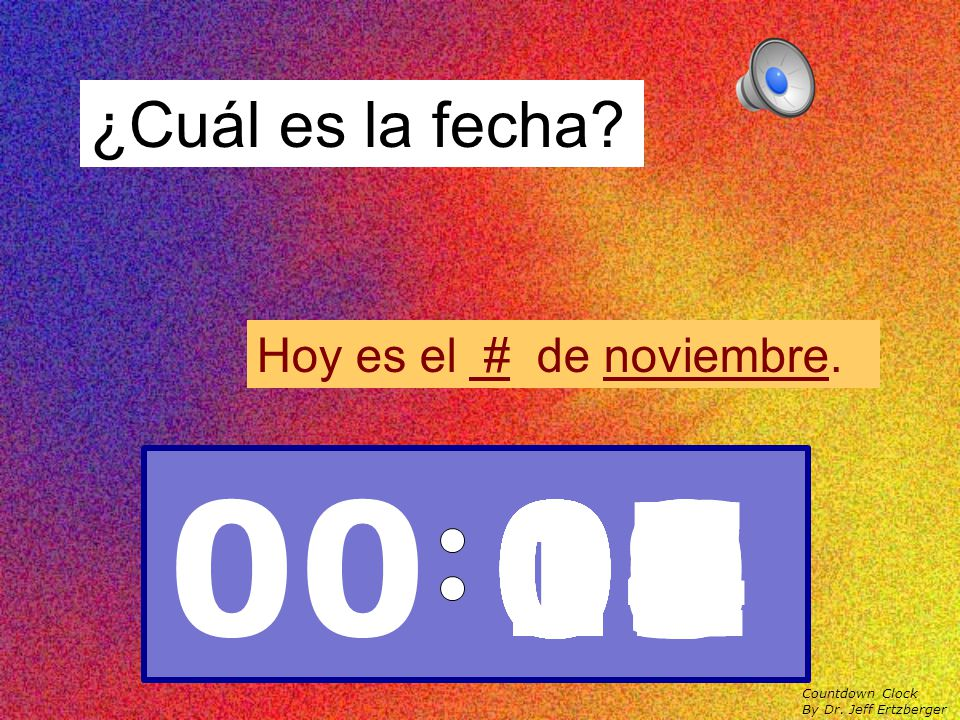 ¿Cómo estás? (feeling) Countdown Clock By Dr. Jeff Ertzberger 00 15141312111009080706050403020100