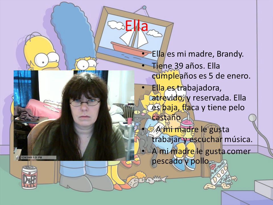 Ella Ella es mi madre, Brandy.Tiene 39 años. Ella cumpleaños es 5 de enero.
