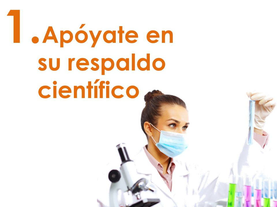 1. Apóyate en su respaldo científico
