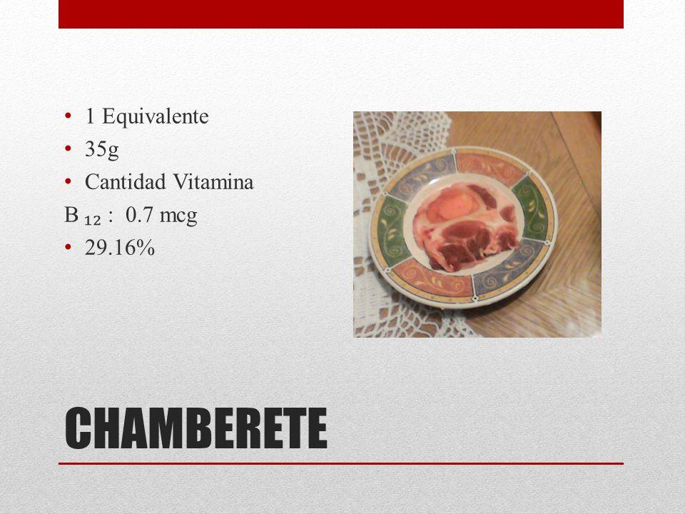 CHAMBERETE 1 Equivalente 35g Cantidad Vitamina B : 0.7 mcg 29.16%