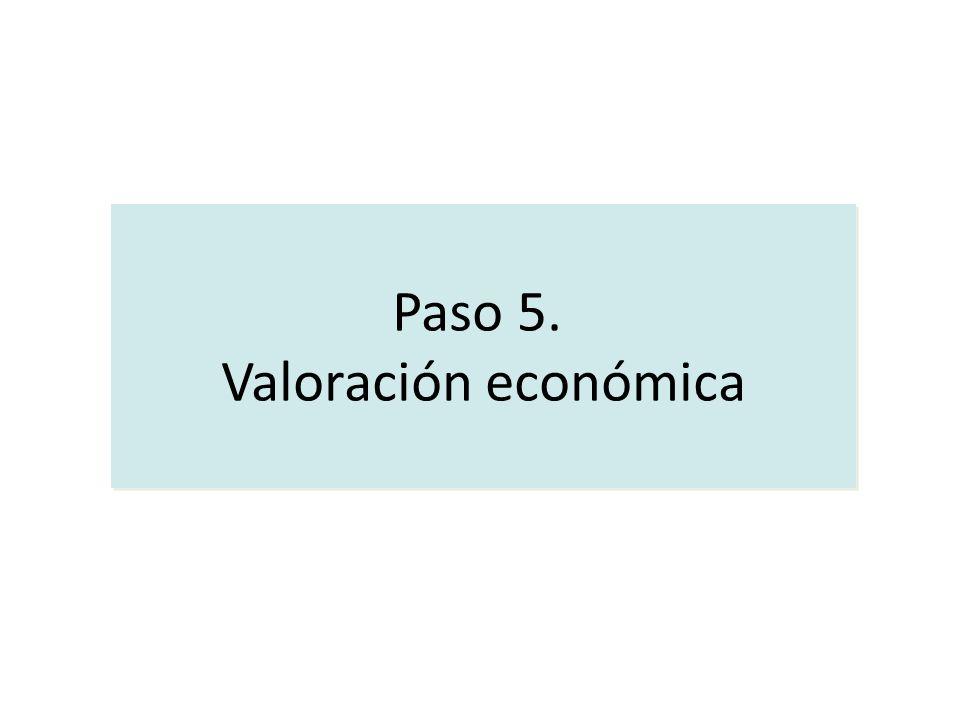 Paso 5. Valoración económica Paso 5. Valoración económica