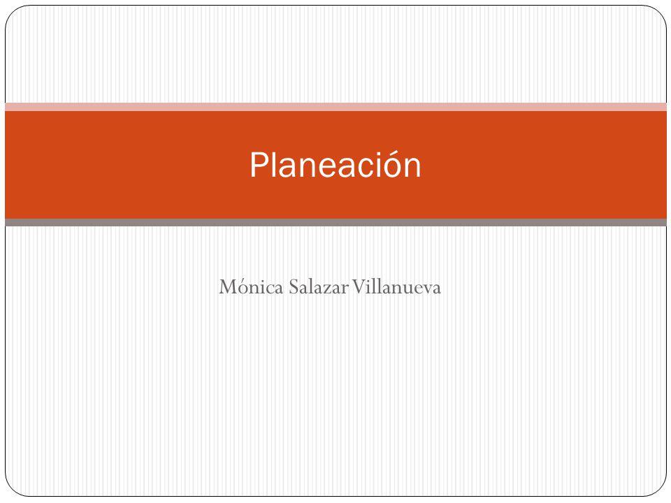 Mónica Salazar Villanueva Planeación