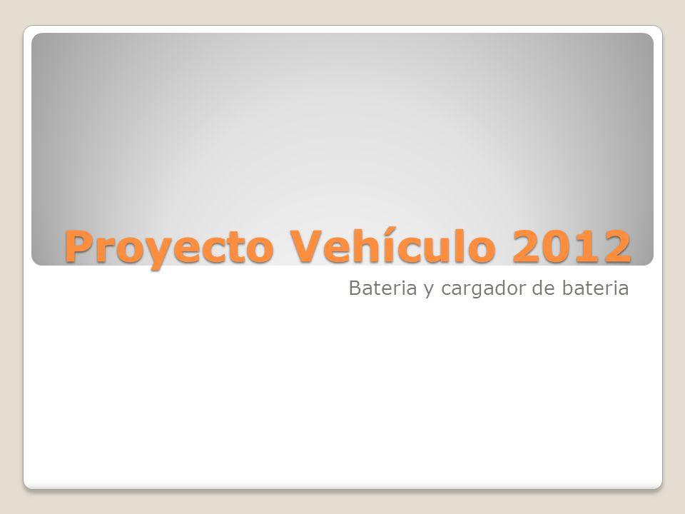 Proyecto Vehículo 2012 Bateria y cargador de bateria