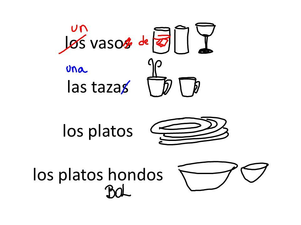 los vasos las tazas los platos los platos hondos