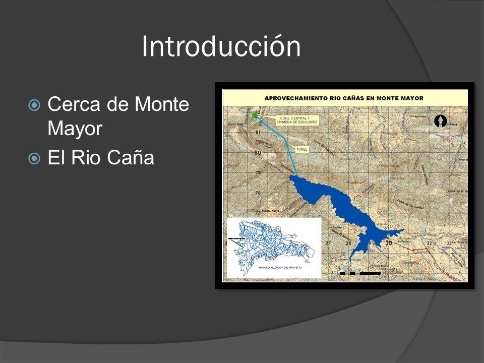Introducción Cerca de Monte Mayor El Rio Caña