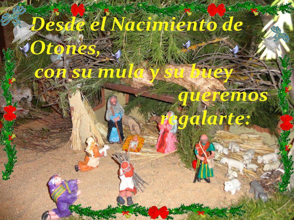 Desde el Nacimiento de Otones, con su mula y su buey queremos regalarte: