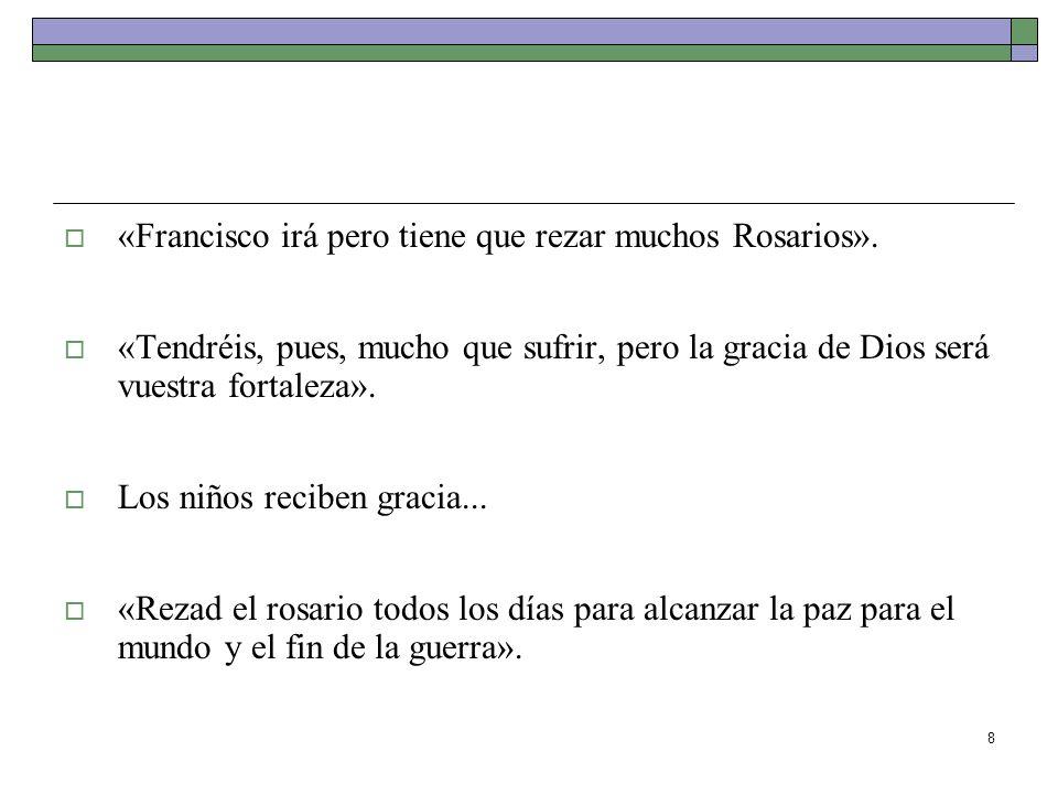 9 SEGUNDA - 13 de junio de 1917 Que recen el rosario y aprendan a leer.