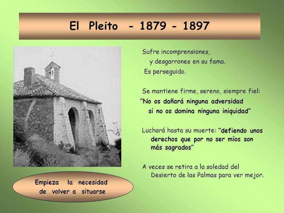 El Pleito - 1879 - 1897 Sufre incomprensiones, y desgarrones en su fama.