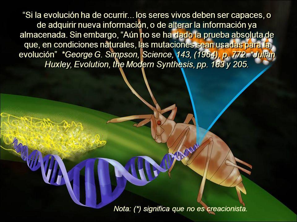 ...Surgieron los neodarwinistas que cifraron sus esperanzas en que por la espontánea modificación, enriquecimiento, y perfeccionamiento del código gen