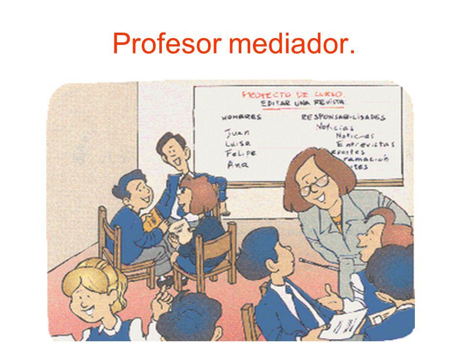Profesor mediador.
