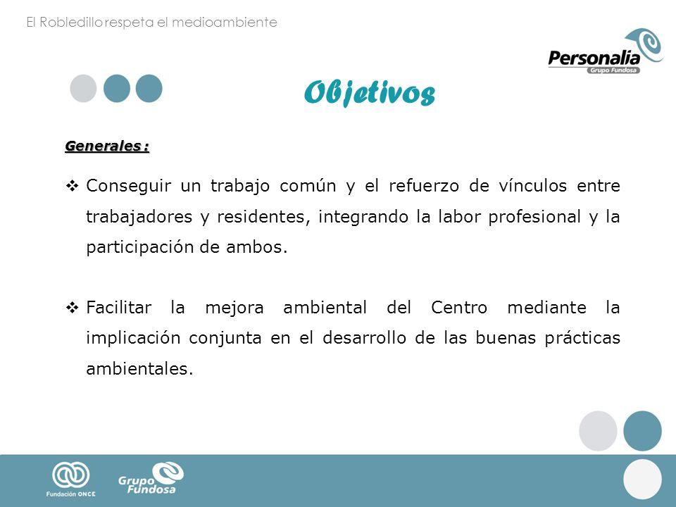 Generales : Conseguir un trabajo común y el refuerzo de vínculos entre trabajadores y residentes, integrando la labor profesional y la participación d